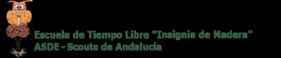"""Escuela de Tiempo Libre """"Insignia de Madera"""" - ASDE Scouts de Andalucía"""